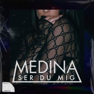 Album Ser Du Mig from Medina