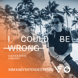 Lucas & Steve的專輯I Could Be Wrong (Kim Kaey Extended Remix)