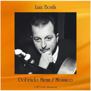 Luiz Bonfa的專輯Dobrado Mirim / Mosaico