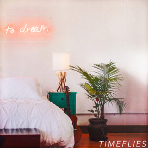 Album To Dream from Timeflies