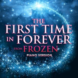 "Hollywood Movie Theme Orchestra的專輯The First Time in Forever (From ""Frozen"") [Piano Version]"