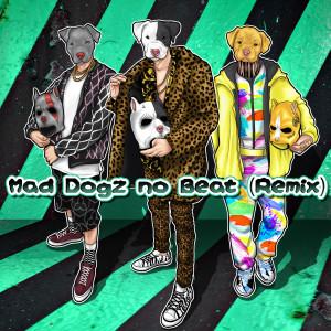 Album Mad Dogz no Beat (Remix) from Mad Dogz