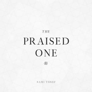 The Praised One dari Sami Yusuf