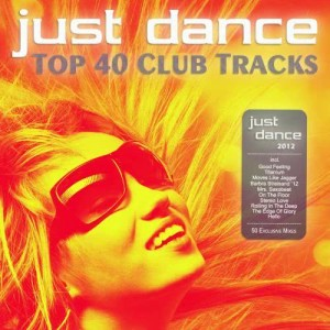 Album Just Dance 2012 - Top 40 Club Electro & House Hits from Various Artists