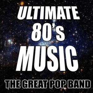 Album Ultimate 80's Music from The Great Pop Band