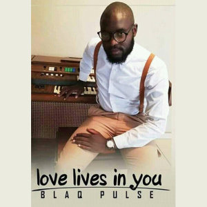 Album Love Lives In You from Blaq Pulse