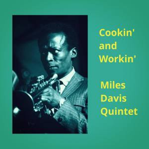 The Miles Davis Quintet的專輯Cookin' and Workin'