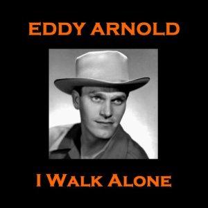 Eddy Arnold的專輯Eddy Arnold - I Walk Alone