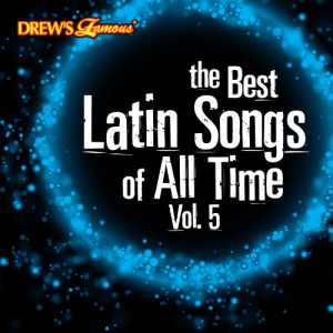 The Hit Crew的專輯The Best Latin Songs of All Time, Vol. 5