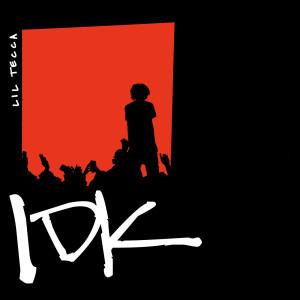 收聽Lil Tecca的IDK歌詞歌曲