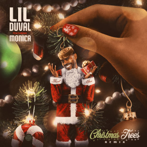 Lil Duval的專輯Christmas Trees (Remix) [feat. Monica]