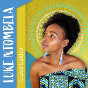 Album Ilizwi Lakho from Luke Ntombela