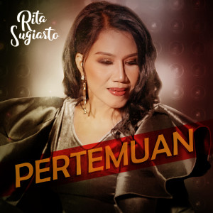 Pertemuan dari Rita Sugiarto