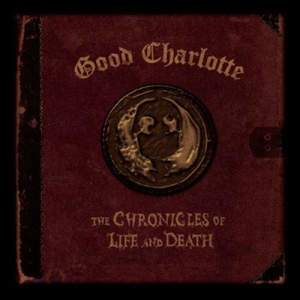 "Good Charlotte的專輯The Chronicles of Life and Death (""LIFE"" version)"