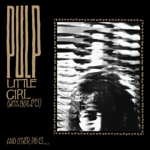 Pulp的專輯Little Girl (with Blue Eyes)