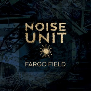 Album Fargo Field from Noise Unit
