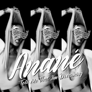 Album Tell Me That I'm Dreaming from Anane