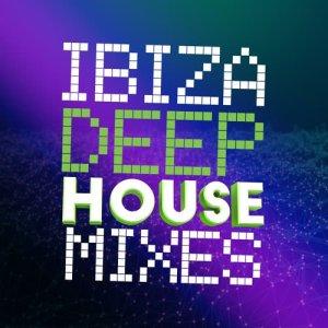 Album Ibiza Deep House Mixes from Ibiza Deep House Lounge