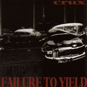 Failure To Yield 1995 Crux