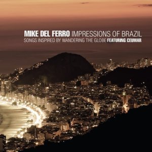 Album Impressions of Brazil Featuring Ceumar from Mike del Ferro