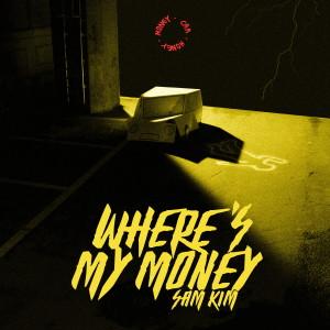 SAM KIM的專輯WHERE'S MY MONEY