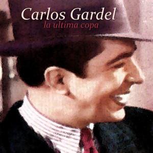 Carlos Gardel的專輯La Ultima Copa