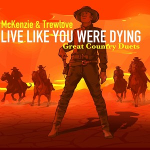 Album Live Like You Were Dying: Great Country Duets from McKenzie
