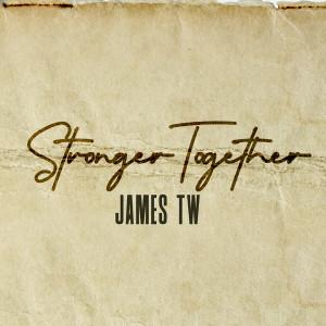 James TW的專輯Stronger Together