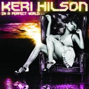 In A Perfect World... 2009 Keri Hilson