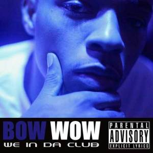 Bow Wow的專輯We In Da Club