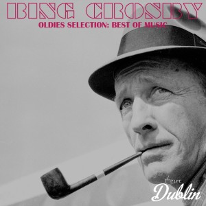 Album Oldies Selection: Best of Music from Bing Crosby
