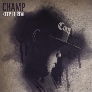 Album Keep It Real from Champ
