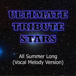 Ultimate Tribute Stars的專輯Kid Rock - All Summer Long (Vocal Melody Version)