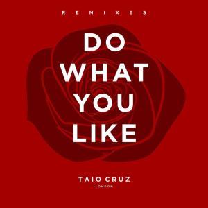 Taio Cruz的專輯Do What You Like (Remixes)