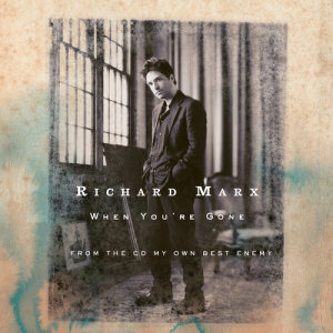 Richard Marx的專輯When You're Gone