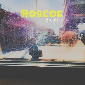 Roscoe的專輯Breathe (Explicit)