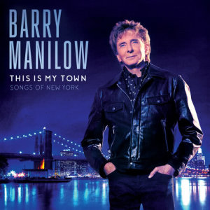 Album This Is My Town: Songs Of New York from Barry Manilow