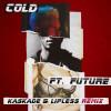 Maroon 5 - Cold (Kaskade & Lipless Remix)