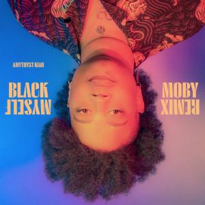 Album Black Myself (Moby Remix) from Amythyst Kiah