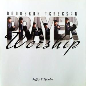 Prayer & Worship - Anugerah Terbesar