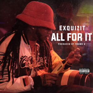 Album All for It (Explicit) from Exquizit