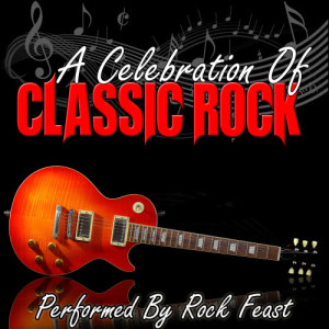 Album A Celebration Of Classic Rock from Rock Feast