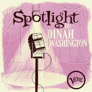 Dinah Washington的專輯Spotlight on Dinah Washington