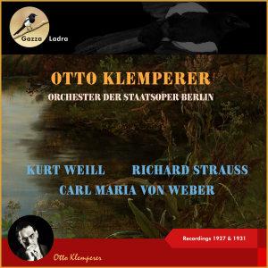 Otto Klemperer的專輯Kurt Weill - Carl Maria von Weber - Richard Strauss -