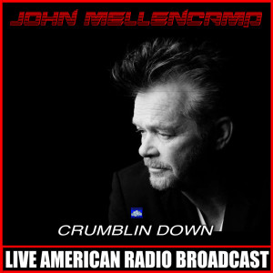 Listen to Crumblin' Down song with lyrics from John Mellencamp