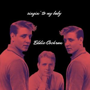 Album Singin' to My Baby from Eddie Cochran