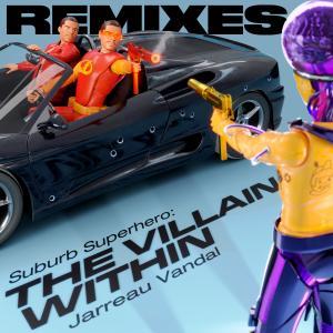 Album The Villain Within (Remixes) (Explicit) from Jarreau Vandal