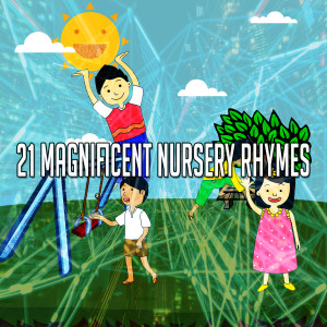 Nursery Rhymes的專輯21 Magnificent Nursery Rhymes