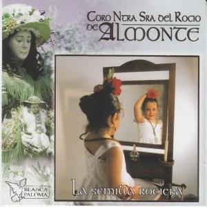 Album La Semilla Rociera from Coro Ntra. Sra. del Rocio de Almonte