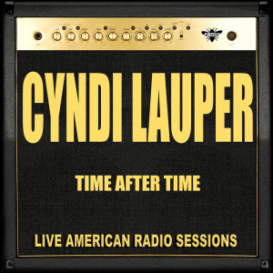 Listen to Time After Time song with lyrics from Cyndi Lauper